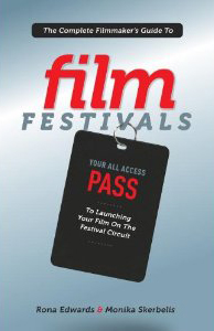 Complete Filmmaker's Guide to Film  Festivals